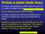Particles in motion: kinetic theory