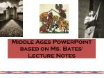 Middle Ages PowerPoint based on Ms. Bates' Lecture Notes