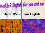 Unit2 We all own English .