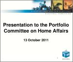 Presentation to the Portfolio Committee on Home Affairs 13 October 2011