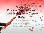 Chapter 9A Process Capability and Statistical Quality Control (SQC)
