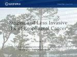 Staging and Less Invasive Tx of Esophageal Cancer