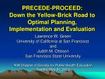 PRECEDE-PROCEED:  Down the Yellow-Brick Road to Optimal Planning, Implementation and Evaluation