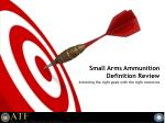 Small Arms Ammunition Definition Review