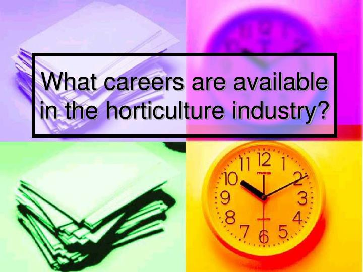 what careers are available in the horticulture industry n.