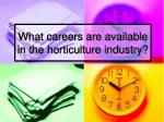 What careers are available in the horticulture industry?