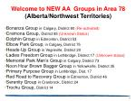 Welcome to NEW AA  Groups in Area 78  (Alberta/Northwest Territories)