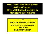 How Do We Achieve Optimal Asthma Control? Role of Nebulised steroids in Management of Asthma