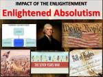 Impact of the Enlightenment Enlightened Absolutism