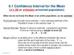 6.1 Confidence Interval for the Mean ( n  30  or  σ known  w/normal population )