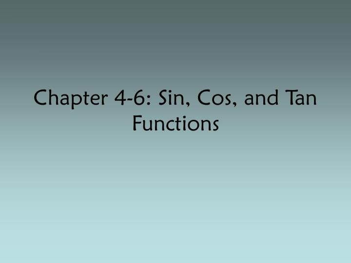 chapter 4 6 sin cos and tan functions n.