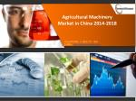 Agricultural Machinery Market in China 2014-2018