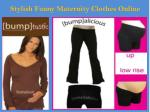 Stylish Funny Maternity Clothes Online