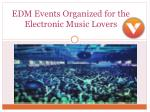 EDM Events Organized for the Electronic Music Lovers