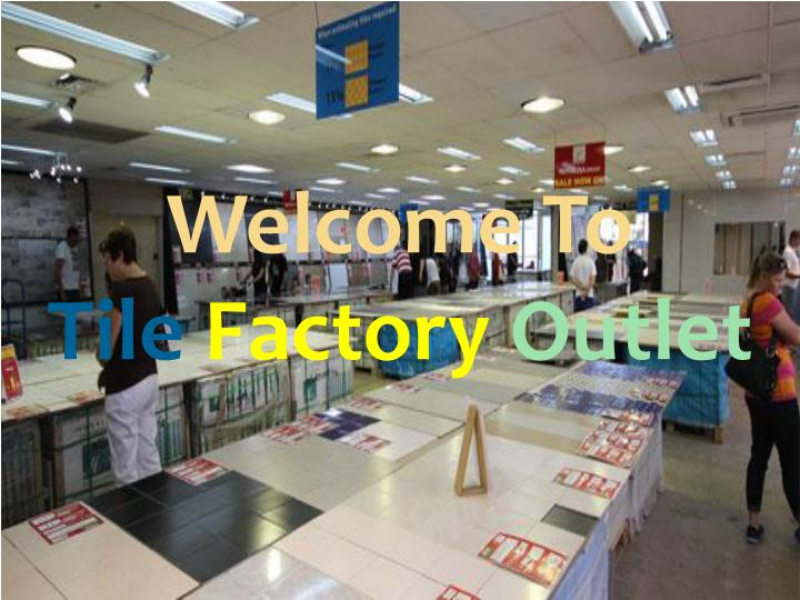 welcome to tile factory outlet n.