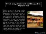 How to enjoy whiskey while watching sports in Singapore bars