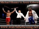 Michael Hunter vs Avery Gibson live boxing fight