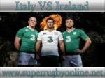 Ireland vs Italy live rugby