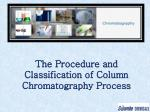 The Procedure and Classification of Column Chromatography Pr
