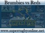 Brumbies vs Reds live on webstreaming