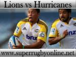 how to watch Lions vs Hurricanes live Super rugby