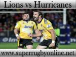 watch Super rugby Lions vs Hurricanes live