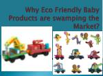Why Eco Friendly Baby Products are swamping the Market?