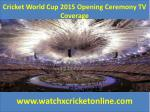 Cricket World Cup 2015 Opening Ceremony TV Coverage