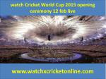 watch Cricket World Cup 2015  live