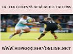 Chiefs vs Newcastle Falcons Live Online rugby 2015