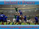 how to watch Ireland vs France live rugby >>>