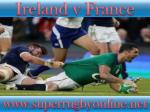 watch rugby Ireland vs France live