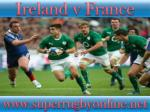 Live here >>>>> ((Ireland vs France)) Rugby online live