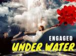 Engaged under water