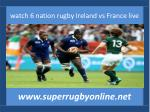 6 Nations Rugby Ireland vs France 14 feb 2015