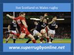 watch Six Nations Rugby Scotland vs Wales 15 feb 2015