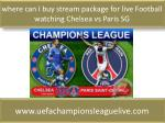 where can I buy stream package for live Football watching Ch